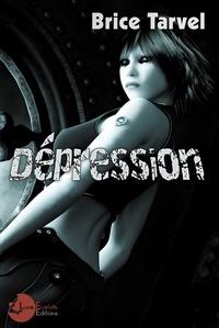 Brice Tarvel - Depression.