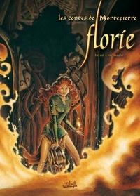 Brice Tarvel et Christian Verhaeghe - Les contes de Mortepierre Tome 1 : Florie.