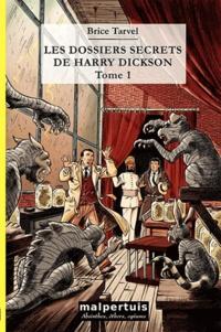 Brice Tarvel - Les dossiers secrets de Harry Dickson Tome 1 : La main maléfique ; L'héritage de Cagliostro.