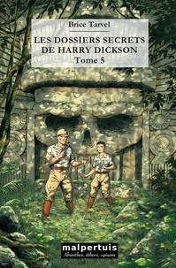 Brice Tarvel - Les dossiers secrets de Harry Dickson Tome 5 : La forêt des dieux ; Les voleurs d'ombre.