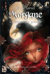 Brice Tarvel - Morgane Tome 1 : Le demon du grenier.