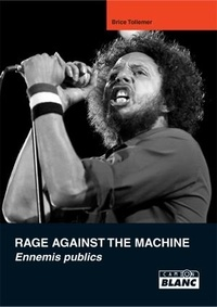 Brice Tollemer - Rage Against the Machine - Ennemis publics.