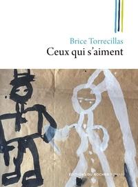 Brice Torrecillas - Ceux qui s'aiment.