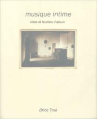 Brice Toul - Musique intime - Notes et feuillets d'album.