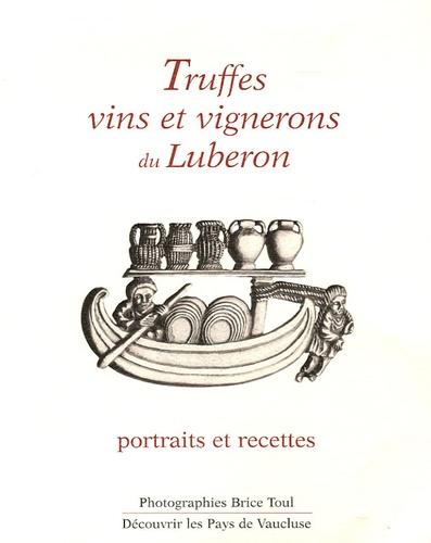 Brice Toul - Truffes, vins et vignerons du Luberon - Portraits et recettes.