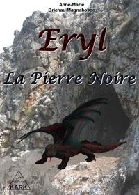 Brichau-magnabosco - Eryl : La Pierre Noire.