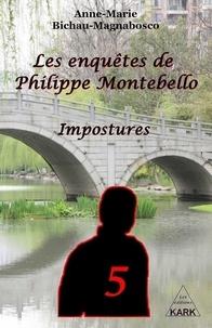 Brichau-magnabosco - Les enquêtes de Philippe Montebello 5 - Impostures.