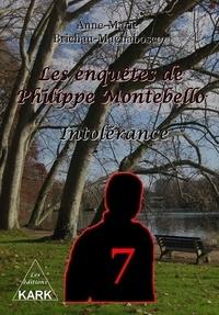 Brichau-magnabosco - Les enquêtes de Philippe Montebello 7 - Intolérance.