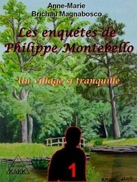 Brichau-magnabosco - Les enquêtes de Philippe Montebello : Un village si tranquille.