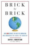 Brick by Brick - How LEGO Rewrote the Rules of Innovation and Conquered the Toy Industry.