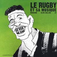 Bridenne et Clive Collins - Le rugby et sa musique.