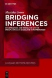 Bridging Inferences - Constraining and Resolving Underspecification in Discourse Interpretation.