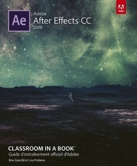 Brie Gyncild et Lisa Fridsma - Adobe After Effects CC - Guide d'entraînement officiel d'Adobe.