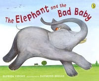 Briggs et  Vipont - The elephant and the bad baby.