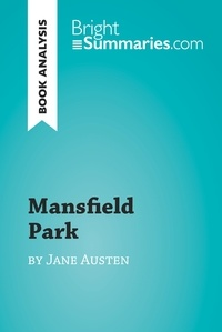 Bright Summaries - Mansfield Park by Jane Austen (Book Analysis) - Detailed Summary, Analysis and Reading Guide.