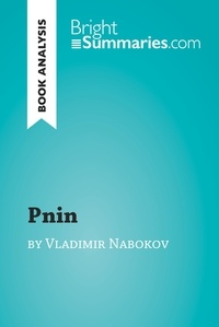 Bright Summaries - Pnin by Vladimir Nabokov (Book Analysis) - Detailed Summary, Analysis and Reading Guide.