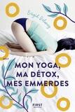 Brigid Delaney - Mon yoga, ma détox, mes emmerdes.