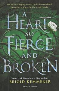Meilleur téléchargement gratuit d'ebook A Heart So Fierce and Broken 9781408885086
