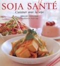 Brigid Treloar - Soja santé - Cuisiner avec le soja.