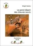 Brigit Hache - Le grand départ des chauves-souris.