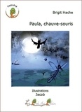 Brigit Hache - Paula, chauve-souris.