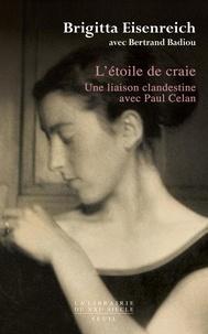 Brigitta Eisenreich - L'étoile de craie - Une liaison clandestine avec Paul Celan.