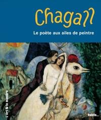 Nicolas Martin et Brigitta Hopler - Chagall - Le poète aux ailes de peintre.