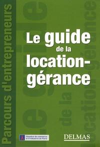 Brigitte Adelinet-Quincey et Valérie Arnoux-Evrat - Le guide de la location-gérance.