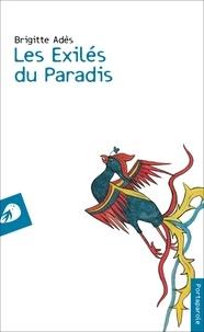 Brigitte Adès - Les exilés du paradis.
