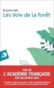 Brigitte Adès - Les voix de la forêt.