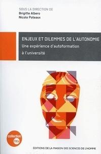 Brigitte Albero et Nicole Poteaux - Enjeux et dilemmes de l'autonomie - Une expérience d'autoformation à l'université.