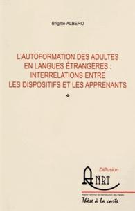 Brigitte Albero - L'autoformation des adultes en langues étrangères : interrelations entre les dispositifs et les apprenants.