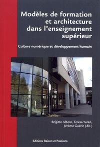 Brigitte Albero et Teresa Yuren - Modèles de formation et architecture dans l'enseignement supérieur - Culture numérique et développement humain.