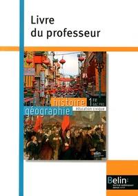 Brigitte Allain-Chevallier - Histoire Géographie Education civique 1e Bac Pro - Livre du professeur.