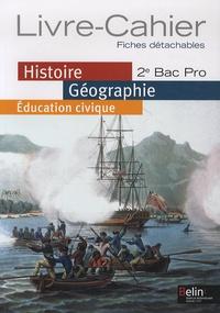 Brigitte Allain-Chevallier - Histoire géographie éducation civique 2e bac pro - Livre-cahier, fiches détachables.