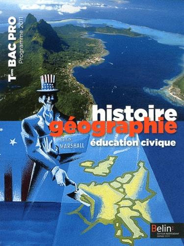Brigitte Allain-Chevallier et Eric Favard - Histoire géographie éducation civique Tle Bac Pro - Programme 2011.