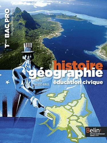 Brigitte Allain-Chevallier et Eric Favard - Histoire-géographie éducation civique Tle Bac Pro - Programme 2011.
