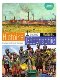 Brigitte Allain-Chevallier et Eric Favard - Histoire-Géographie-EMC Bac Pro 1re - Manuel de l'élève.