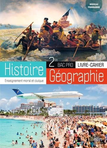 Brigitte Allain-Chevallier et Eric Favard - Histoire-Géographie Enseignement moral et civique 2de Bac Pro.