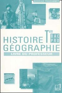 Brigitte Allain-Chevallier et  Collectif - Histoire Géographie Terminale Bac Pro. - Livre du professeur.