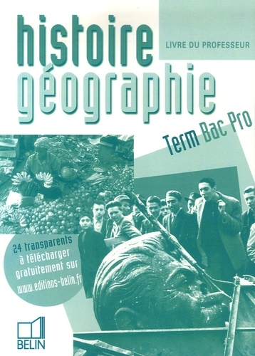 Brigitte Allain-Chevallier - Histoire-Géographie Tle Bac Pro - Livre du professeur.