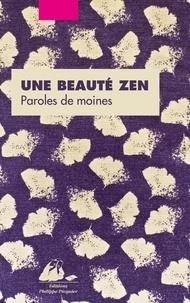 Brigitte Allioux - Une beauté zen - Paroles de moines.