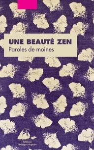 Téléchargements de livres pdf gratuits Une beauté zen  - Paroles de moines 9782809727265 par Brigitte Allioux PDF DJVU