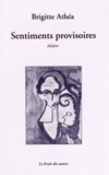 Brigitte Athéa - Sentiments provisoires.