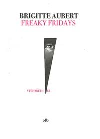 Brigitte Aubert - Freaky Fridays.