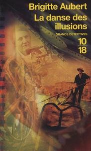 Brigitte Aubert - La danse des illusions.