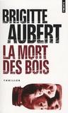 Brigitte Aubert - La mort des bois.