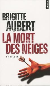 Brigitte Aubert - La mort des neiges.