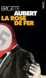 Brigitte Aubert - La rose de fer.