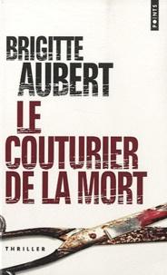 Brigitte Aubert - Le couturier de la mort.
